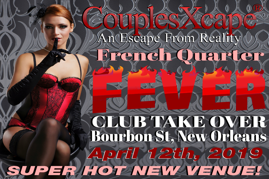 French Quarter Fever Club Take Over By CouplesXcape®